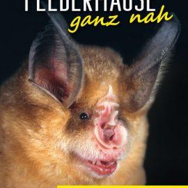 Fledermäuse ganz nah – neues Buch von Dr. Klaus Richarz erschienen